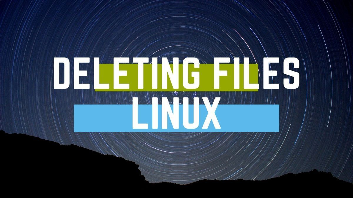 How to Remove (Delete) Files and Directories in Linux